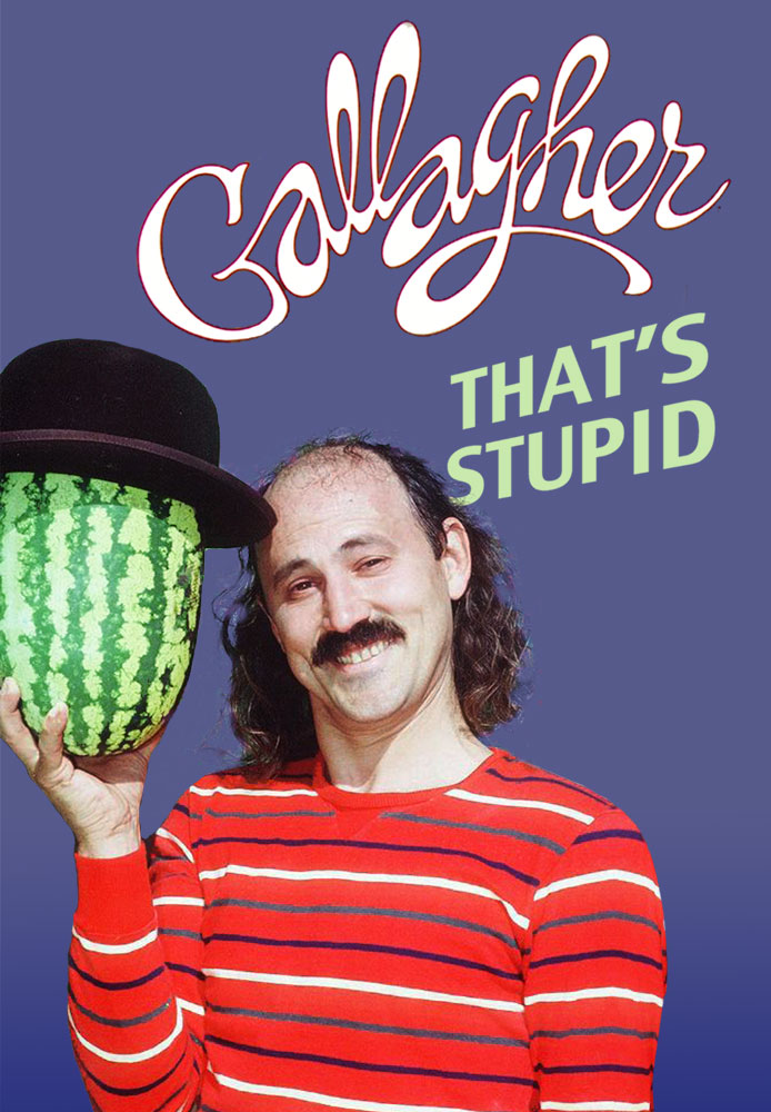 Gallagher-It27s-Stupid_yy_Poster.jpg
